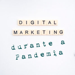 A importância do marketing digital durante a pandemia