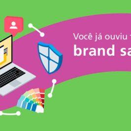 Brand Safety e por que é essencial nos negócios?