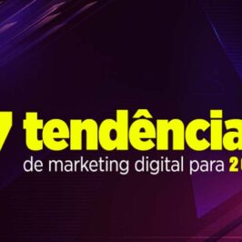 7 tendências de Marketing Digital para 2021