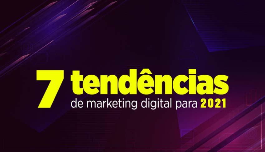 tendencias-de-Marketing-Digital-para-2021 7 tendências de Marketing Digital para 2021